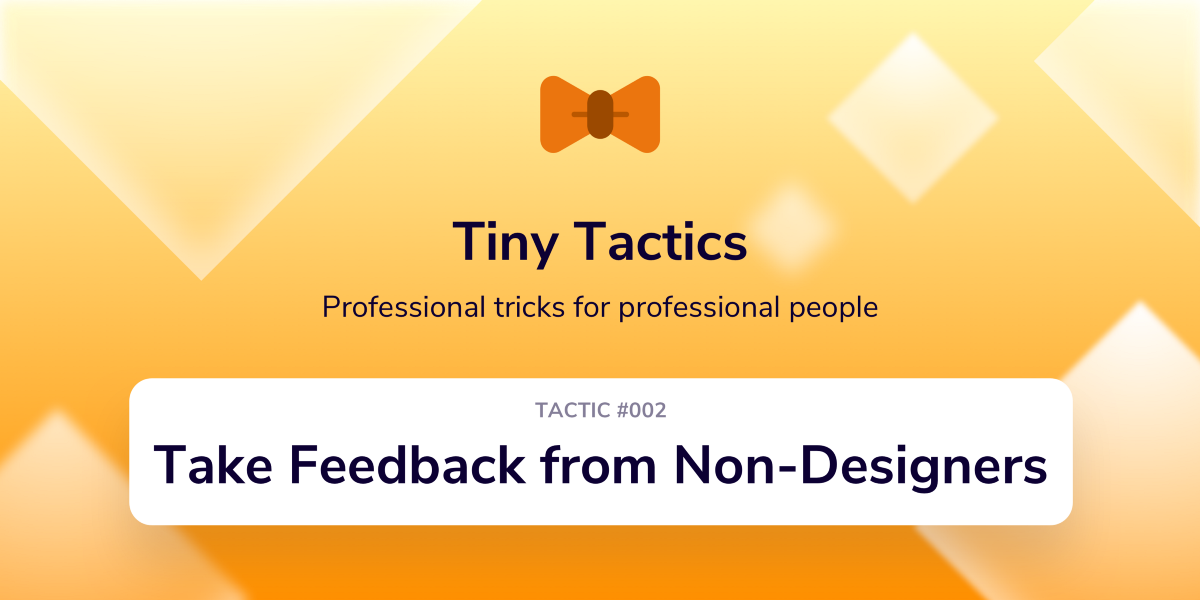How to Take Design Feedback from Non-Designers