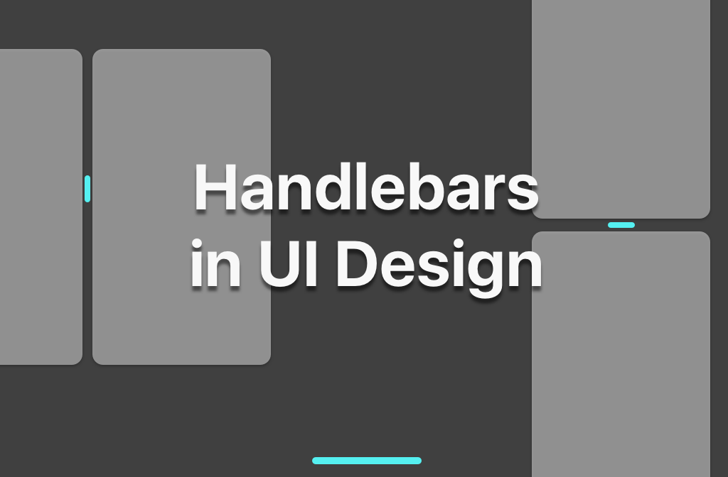 Handlebars in UI Design: A new kind of element which has risen in UI design