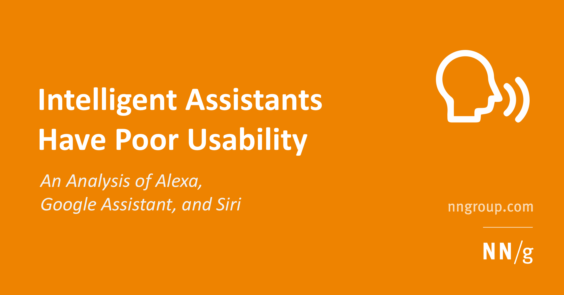 Intelligent Assistants Have Poor Usability: A User Study of Alexa, Google Assistant, and Siri