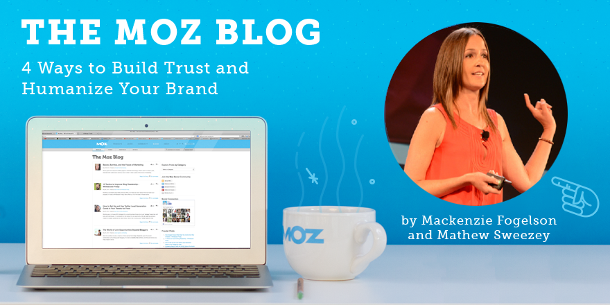 4 Ways to Build Trust and Humanize Your Brand