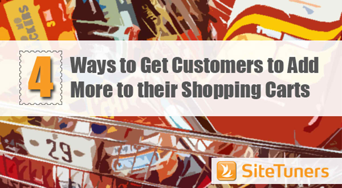 4 Ways to Get Customers to Add More to their Shopping Carts