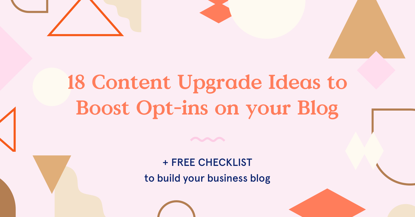 18 Content Upgrade Ideas to Make the Most of Even a Low-Traffic Blog