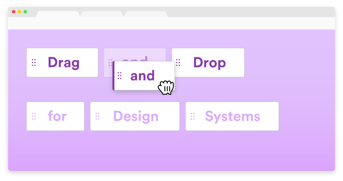 Drag and Drop for Design Systems: Defining UX patterns for drag and drop across components